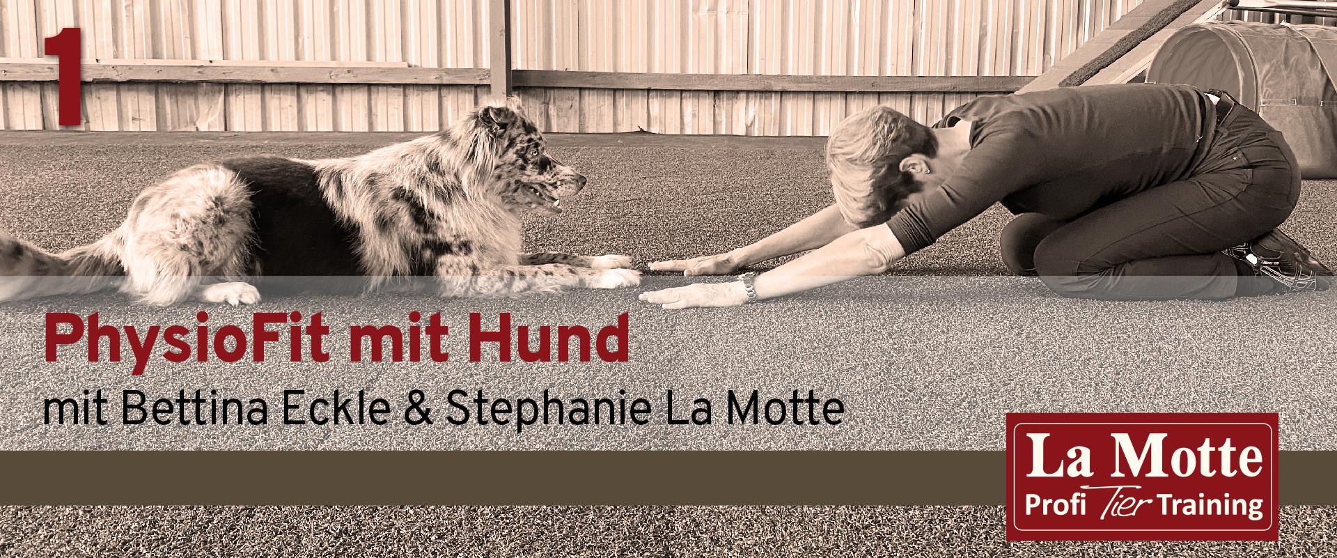 PhysioFit mit Hund mit Bettina Ecke & Stephanie La Motte - Teil 1
